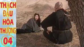 Phim Kiếm Hiệp Hay Nhất Mọi Thời Đại | Thạch Đầu Hòa Thượng - Tập 4 | Phim Hay 2019