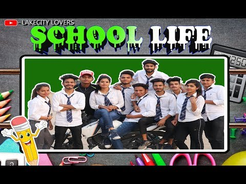 SCHOOL LIFE || Best Moments Of Life || Video by Lakecity Lovers