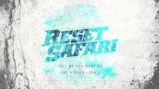 Reset Safari - Tell Me You Want Me (Official Audio) Out Now!