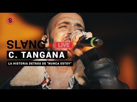 """C. Tangana y la historia detrás de """"Nunca Estoy"""" l SlangCam Live"""