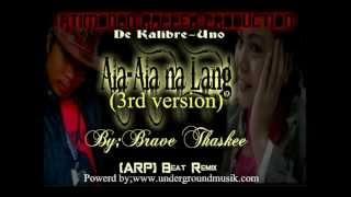 ALA-ALA NA LANG 3rd version RAP-By; Brave Thaskee ''DK-1 family'' (A,R,P)