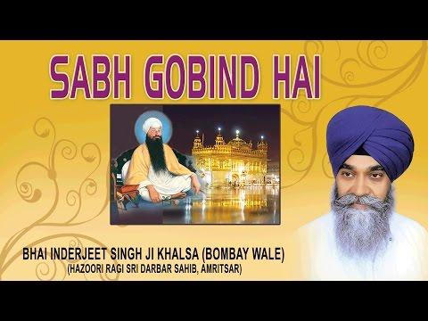 SABH GOBIND HAI - BHAI INDERJEET SINGH KHALSA || PUNJABI DEVOTIONAL || AUDIO JUKEBOX ||