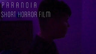 Paranoia-Short Horror Film