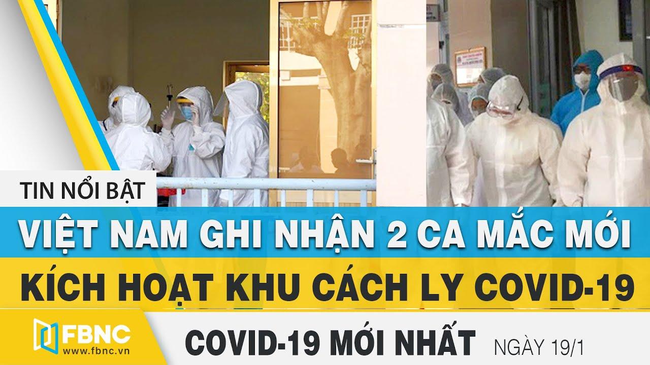 Tin tức Covid-19 mới nhất hôm nay 19/1 | Dich Virus Corona Việt Nam hôm nay | FBNC