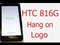 HTC 816G-Dual Sim Hang on Logo SOLVED with Flash ᴴᴰ