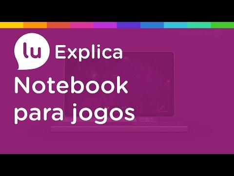Como escolher o notebook ideal para games