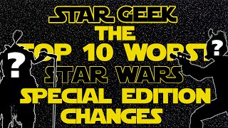 Star Wars Top Ten Worst Special Edition Changes - Star Geek