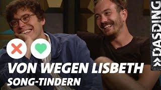 Song-Tindern: Von Wegen Lisbeth – War DAS das Dämlichste, was ihr jemals gemacht habt? | DASDING