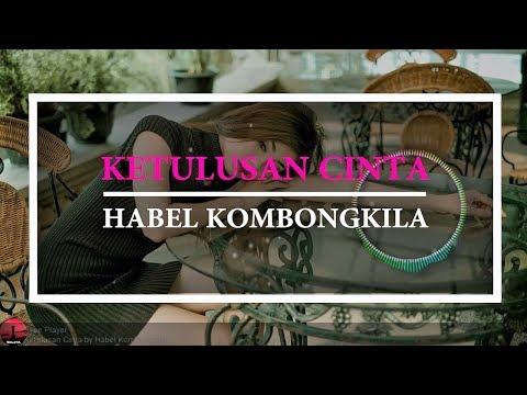 🎵HABEL KOMBONGKILA - KETULUSAN CINTA (MUSIC LIRIK)