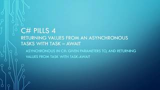c pills 4 returning values from an asynchronous task with task await