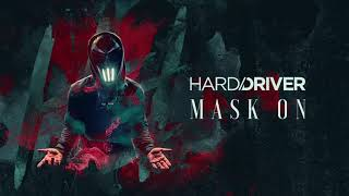 Hard Driver - Mask On (Free Download)