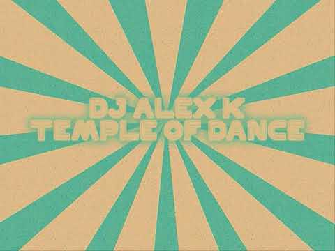 Alex K - Temple Of Dance