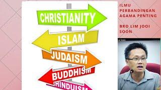 10-11-16 Ilmu Perbandingan Agama Penting.Nabi Sebaik2 Contoh.Bro Lim Jooi Soon