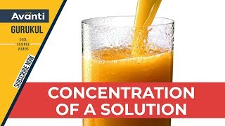 Concentration | Solutions | Introduction to Concentration of a Solution