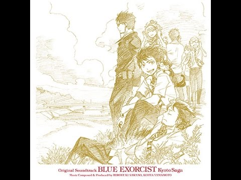 Ao no Exorcist : Kyoto Fujouou Hen - Original Soundtrack [320Kbps] [1080p]