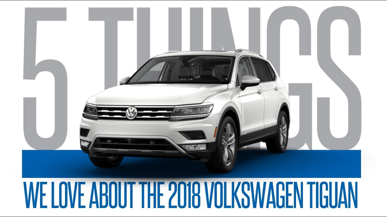 401 Dixie Volkswagen >> 5 Things We Love 2018 Tiguan 401 Dixie Volkswagen Mississauga Ontario