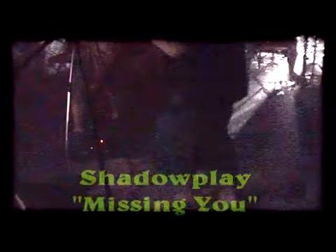 "Shadowplay ""Missing You"" Asylums End Album"