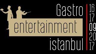 GASTRO ENTERTAİNMENT İSTANBUL \ AÇ GEZENLER
