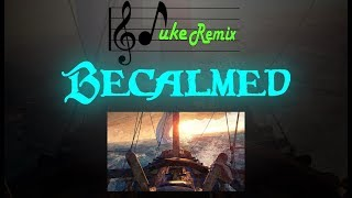 Sea of Thieves - Becalmed [Remake]