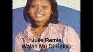Julie Remie - Wajahmu Di Hatiku
