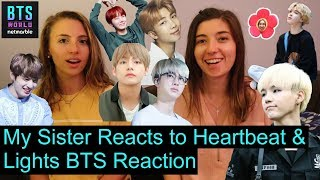 My Sister Reacts to Heartbeat & Lights   BTS Reaction