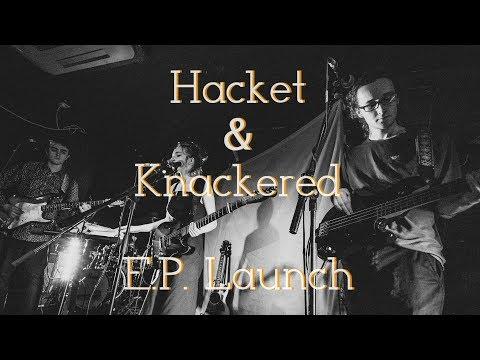 Hacket & Knackered E.P. Launch Highlights