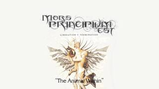 Mors Principium Est - The Animal Within [High Quality]
