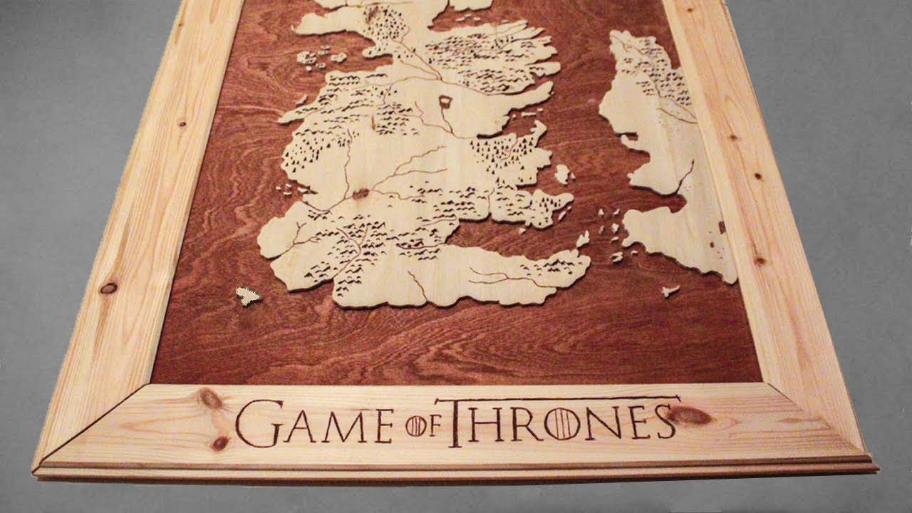 Building A Wooden Game Of Thrones Map