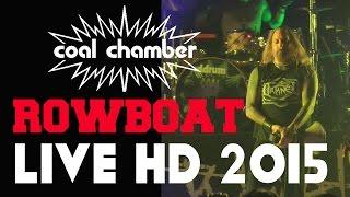 "COAL CHAMBER-""ROWBOAT""-LIVE HD 2015 - TORONTO"