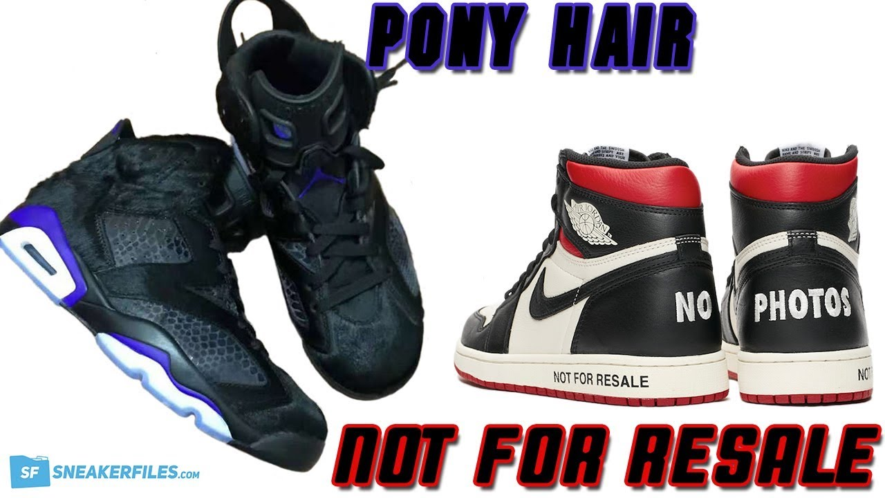 new product 12b84 c3876 AIR JORDAN 6 PRM PONY HAIR, JORDAN 1 NOT FOR RESALE, JORDAN 1 OG NEUTRAL  GREY AND MORE