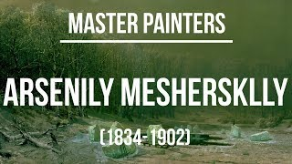 Arsenily Meshersklly (1834-1902) A collection of paintings 4K Ultra HD