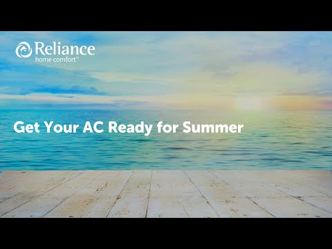 Get your air conditioner ready for summer, by Reliance Home Comfort