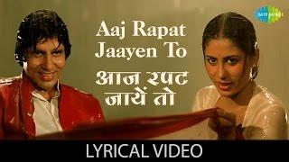 "Aaj Rapat Jaayen Toh with lyrics | ""आज रपट जाए"" गाने के बोल | Namak Halal | Amitabh Bachan, Smita"