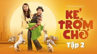 Kẻ Trộm Chó Tập 2 : NSND Hồng Vân, Lý Hùng, Minh Nhí, Hứa Minh Đạt, Ngụy Minh Khang, Xuân Nghị Full HD