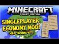 SINGLEPLAYER ECONOMY MOD! Minecraft PE Singleplayer Jobs, Kits, Trading & More (Minecraft PE)