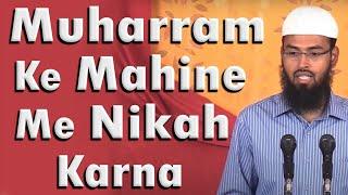 Muharram ke mahine me nikah karna kya jayez hai by adv. faiz syed