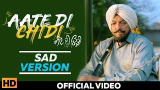 Aate Di Chidi (SAD Version) - Sanj V | Sardar Sohi, Neeru Bajwa, Amrit Maan | Latest Punjabi Song