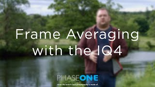Learning   Automated Frame Averaging with the IQ4   Phase One