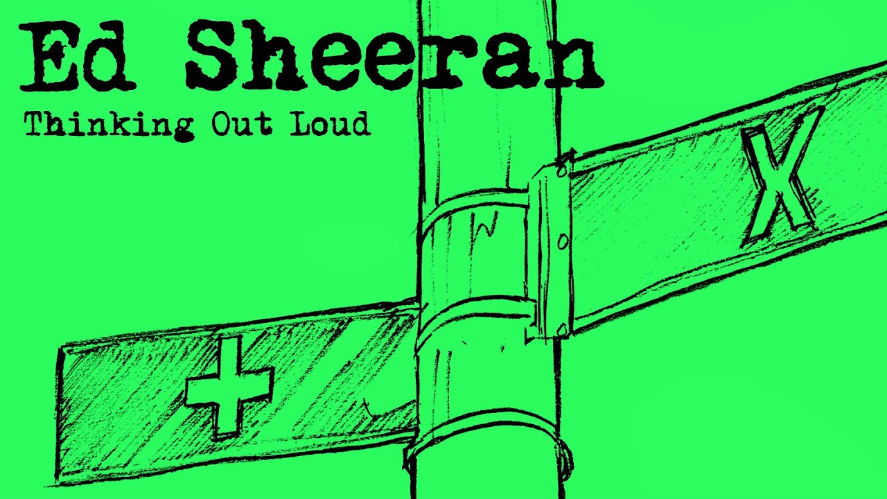 Ed Sheeran - Thinking Out Loud [Official] - YouTube