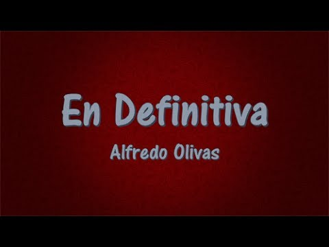 En definitiva - Alfredo Olivas (Letra/Lyrics) ESTUDIO