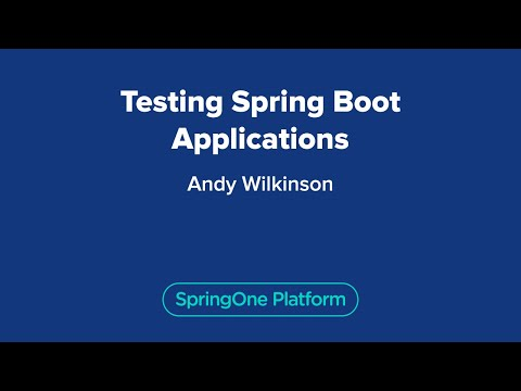 Andy Wilkinson: Testing Spring Boot Applications