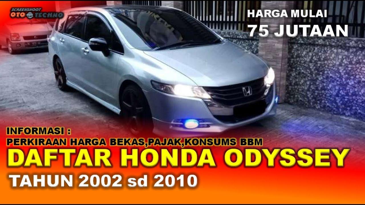 Honda Oddyseey Tahun 2002 2010 Daftar Harga Pajak Konsumsi Bbm Mobil Bekas Youtube