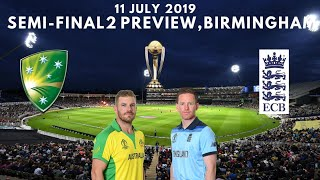 SEMI-FINAL 2 Australia vs England Preview - 11 July 2019 , Birmingham | ICC World Cup 2019