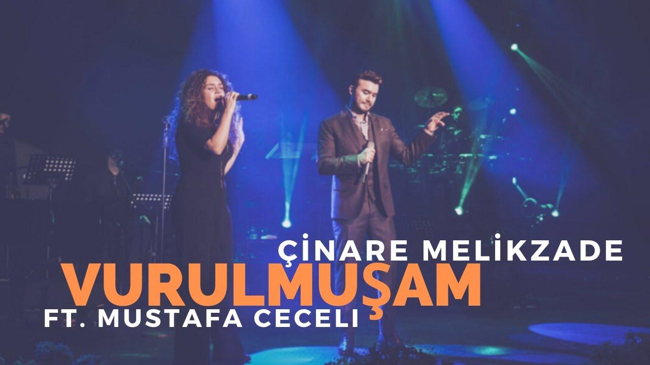 Mustafa Ceceli Feat Cinarə Məlikzadə Vurulmusam Mp3 Yukle Pulsuz
