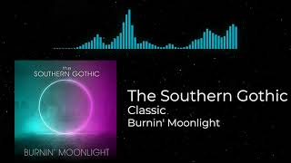 Classic - Burnin' Moonlight (track 5) The Southern Gothic