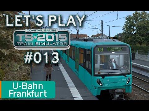 Let's Play Train Simulator 2015 #013 - U-Bahn Frankfurt *** U3 Südbahnhof - Oberursel-Hohemark