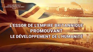 Documentaire en français - L'essor de l'Empire britannique promouvant le développement de l'humanité
