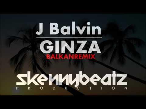 J Balvin   Ginza  BALKAN REMIX   by Dj Vali 2017