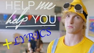 Logan Paul - Help Me Help You *LYRICS* [Official Video] (Ft. Why Don't We)