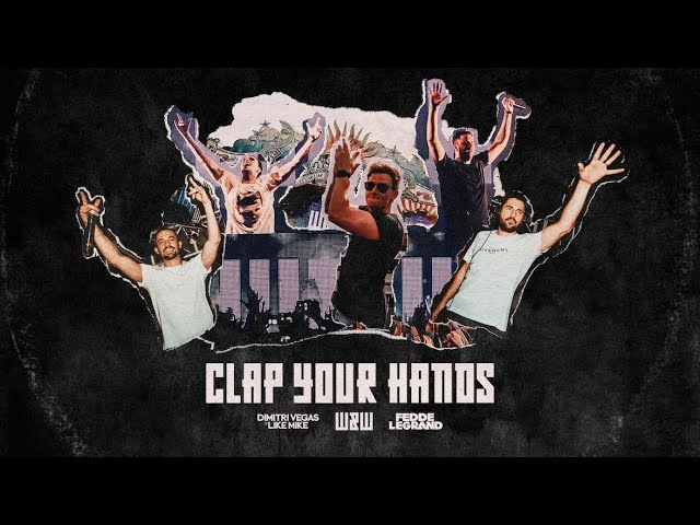 Dimitri Vegas & Like Mike x W&W x Fedde Le Grand - Clap Your Hands (Extended Mix)